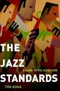 Jazz Standards A Guide to the Repertoire