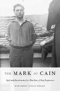 Mark Of Cain Guilt & Denial In The Post War Lives Of Nazi Perpetrators