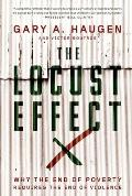 Locust Effect Why the End of Poverty Requires the End of Violence