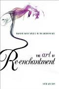 The Art of Re-Enchantment: Making Early Music Work in the Modern Age