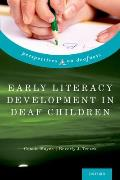 Early Literacy Development in Deaf Children (Perspectives on Deafness)