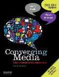 Converging Media, 2013-2014 Update: a New Introduction To Mass Communication (3RD 13 - Old Edition)