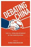 Debating China The U S China Relationship In Ten Conversations