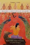 Hindu Christian Faqir: Modern Monks, Global Christianity, and Indian Sainthood (AAR Religion, Culture, and History)