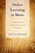 Online Learning in Music: Foundations, Frameworks, and Practices