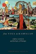 From Yoga to Kabbalah Religious Exoticism & the Logics of Bricolage