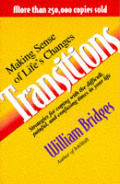 Transitions Making Sense Of Lifes Changes