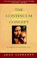 The Continuum Concept: Allowing Human Nature to Work Successfully
