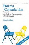 Process Consultation #1: Process Consultation: Its Role in Organization Development, Volume 1