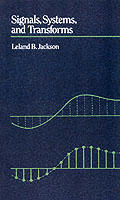 Signals, Systems, and Transforms (Addison-Wesley Series in Electrical Engineering)