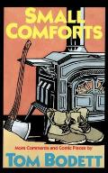 Small Comforts: More Comments and Comic Pieces