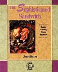 Sophisticated Sandwich: Exotic, Eclectic, Ethnic Eatables