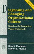 Diagnosing & Changing Organizational Cul