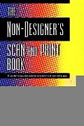 The Non-Designer's Scan and Print Book (Non-Designer's)