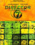 Director 7 Demystified