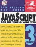 JavaScript for the World Wide Web Visual QuickStart Guide 3rd Edition
