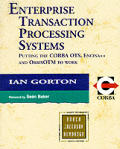 Enterprise Transaction Processing Systems: Putting the COBRA OTS, Encina++ and OrbixOTM to Work