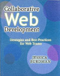 Collaborative Web Development: Strategies and Best Practices for Web Teams [With CDROM]