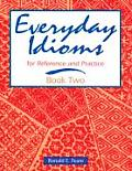 Everyday Idioms 2 For Reference & Practice