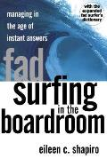 Fad Surfing in the Boardroom Managing in the Age of Instant Answers