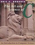 Art and Science of C : an Introduction To Computer Science (95 Edition)