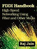 FDDI Handbook: High-Speed Networking Using Fiber & Other Media