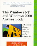 The Windows NT and Windows 2000 Answer Book: A Complete Resource from the Desktop to the Enterprise