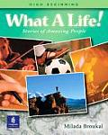 What a Life! Stories of Amazing People 2 (High-Beginning) (What a Life!) Cover