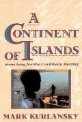 Continent of Islands : Searching for the Caribbean Destiny (93 Edition)