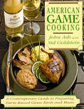American Game Cooking A Contemporary Guide ToPreparing Farm Raised Game Birds & Meats