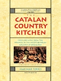 Catalan Country Kitchen: Food & Wine from the Pyrenees to the Mediterranean Seacoast of Barcelona