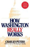 How Washington Really Works: Fourth Edition