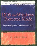 DOS and Windows Protected Mode: Programming with DOS Extenders in C (Andrew Schulman Programming Series)