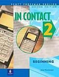 In Contact Book 2: Beginning (Scottforesman English)