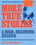 More True Stories: A High-Beginning Reader (True Stories)