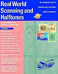 Real World Scanning & Halftones 2nd Edition The Definitve Guide to Scanning & Halftones from the Desktop