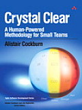 Crystal Clear: A Human-Powered Methodology for Small Teams (Agile Software Development)