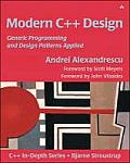 Modern C++ Design: Generic Programming and Design Patterns Applied (C++ in Depth)