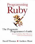 Programming Ruby: The Pragmatic Programmer's Guide
