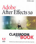 Adobe After Effects 5.0 with CDROM (Classroom in a Book)