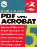 PDF with Acrobat 5: Visual QuickStart Guide (Visual QuickStart Guides)