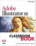 Adobe Illustrator 10.0 : Classroom in a Book - With CD (02 Edition)
