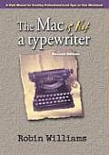 Mac Is Not a Typewriter 2nd Edition A Style Manual for Creating Professional Level Type on Your Macintosh