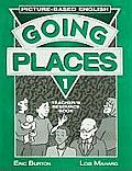 Going Places 1 Teacher's Resource Book: Picture-Based English