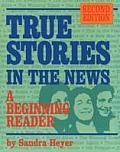 True Stories In The News A Beginning 2nd Edition
