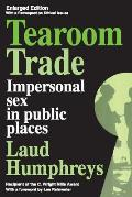 Tearoom Trade: Impersonal Sex in Public Places (Observations)