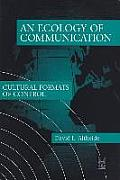 An Ecology of Communication: Cultural Formats of Control