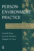 Person-Environment Practice: Social Ecology of Interpersonal Helping