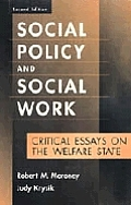 Social Policy and Social Work: Critical Essays on the Welfare State (Modern Applications of Social Work)