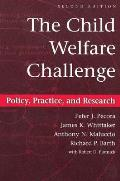 Child Welfare Challenge, 2e: Policy, Practice, and Research, the (Modern Applications of Social Work)